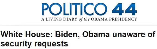 Politico Obama unaware of security requests