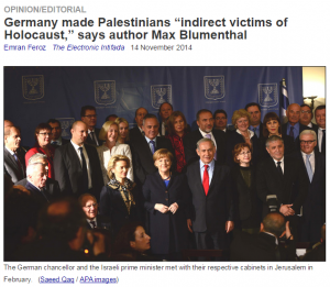 http://electronicintifada.net/content/germany-made-palestinians-indirect-victims-holocaust-says-author-max-blumenthal/14030