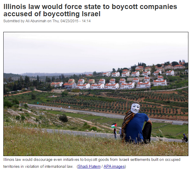 http://electronicintifada.net/blogs/ali-abunimah/illinois-law-would-force-state-boycott-companies-accused-boycotting-israel