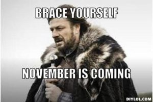 Brace Yourselves November is Coming