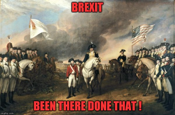 Brexit America Been There Done That