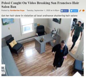 https://legalinsurrection.com/2020/09/pelosi-caught-on-video-breaking-san-francisco-hair-salon-ban/